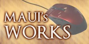 MAUI's WORKS